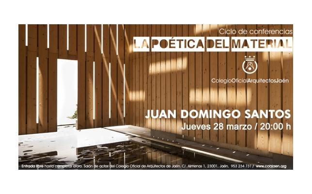 Ciclo de Conferencias 'La Poética del Material' _ Juan Domingo Santos