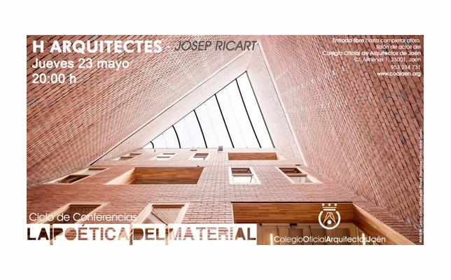 Ciclo de Conferencias 'La Poética del Material' _ Josep Ricart Ulldemolins de H Arquitectes.