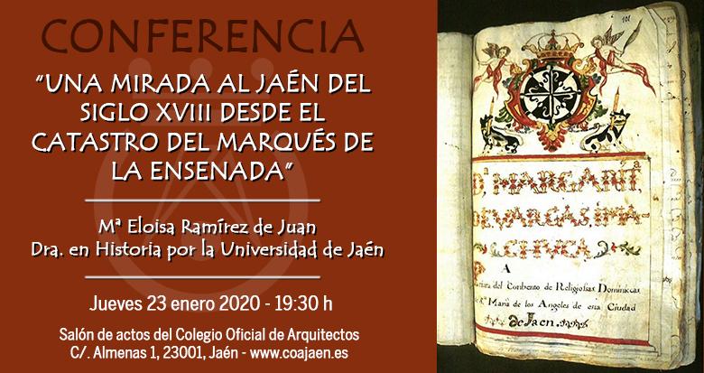 Conferencia 'Una mirada al Jaén del Siglo XVIII desde el Catastro del Marqués de la Ensenada'.