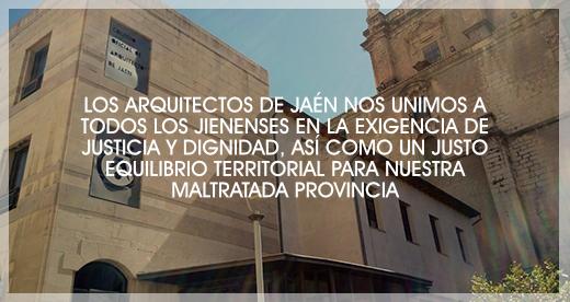«LOS ARQUITECTOS DE JAÉN CON TODOS LOS JIENNENSES EN LA EXIGENCIA DE JUSTICIA Y DIGNIDAD»