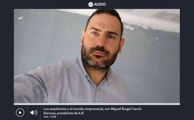 La Voz del Arquitecto 'Los Arquitectos y el Mundo Empresarial' (29/06/2021)